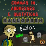 Commas in Addresses and Quotations Halloween Edition
