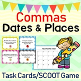 Commas in Dates and Places Grammar SCOOT or Task Cards