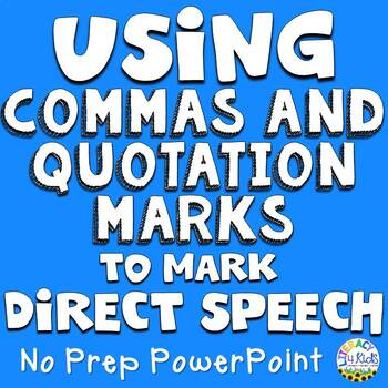 Using Commas and Quotation Marks to Mark Direct Speech