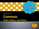 Commas in Series, Dates, and Places