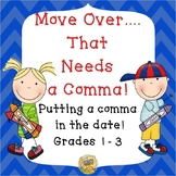 Commas in a Date:  Move Over.... That Needs a Comma! Grades 1-3