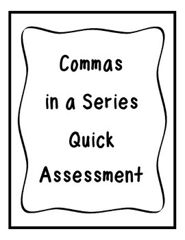 Commas in a Series Quick Assessment