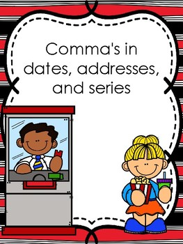 Commas in a series, in dates, and in address
