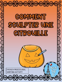 Sculpter une Citrouille French Halloween sequencing and procedural writing.