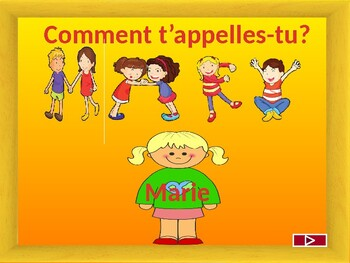 Comment t'appelles-tu? / What is your name?