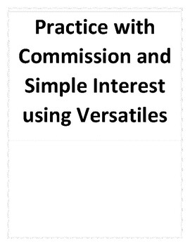 Commission and Simple Interest Practice using Versatiles