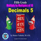 5th Grade Decimals 5 - Multiplying By Multiples of Ten Pow