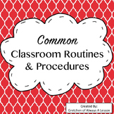 Common Classroom Routines & Procedures