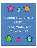 Common Core 1.NBT.1 Reading, Writing, and Counting to 120