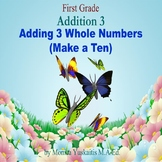 1st Grade Addition 3 - Adding 3 Whole Numbers (Make a Ten) Powerpoint Lesson