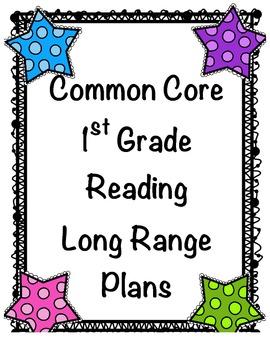 Common Core 1st Grade Reading Long Range Plans