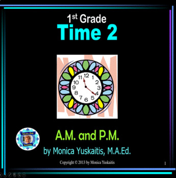Common Core 1st - Time 2 - A.M. or P.M.