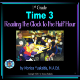 1st Grade Time 3 - Reading the Clock to the Half Hour Powerpoint Lesson