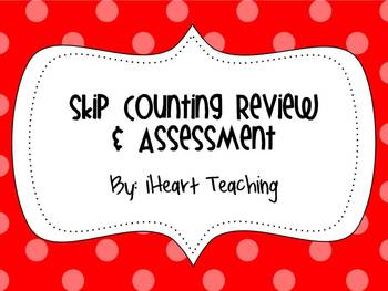 Common Core 2.NBT.2 Skip Counting Review and Assessment