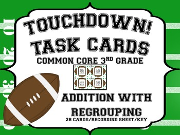 Common Core 3rd Grade-Addition with Regrouping TOUCHDOWN Task Cards