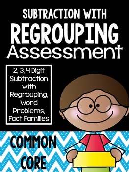 Common Core 3rd Grade- Subtraction Assessment-Regrouping-W
