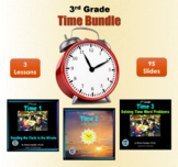 3rd Grade Time Bundle - 3 Powerpoint Lessons - 95 Slides