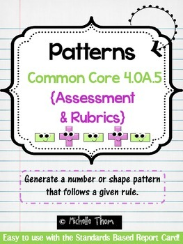 Common Core 4.OA.5 {Pattern Assessment & Rubrics}