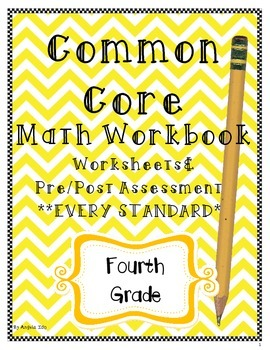 WorkBook 4th Grade Common Core- Worksheets and Assessments