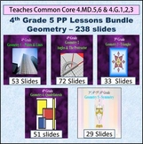 4th Grade Geometry Bundle - 5 Powerpoint Lessons - 238 Slides