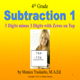 4th Grade Subtraction 1 - 3 Digits Minus 3 Digits with Zer