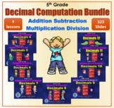 5th Grade Decimal Computation Bundle - 9 Powerpoint Lesson