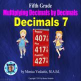 5th Grade Decimals 7 - Multiplying Decimals by Decimals Powerpoint Lesson