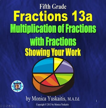 Common Core 5th - Fractions 17 - Multiplying Fractions - Showing Your Work