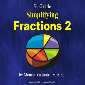 Common Core 5th - Fractions 2 - Simplifying Fractions