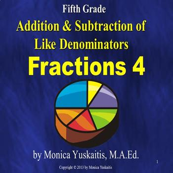 Common Core 5th - Fractions 4 - Addition & Subtraction of