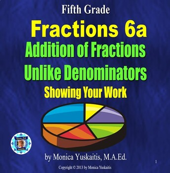 Common Core 5th - Fractions 7 - Addition of Unlike Denominators - Showing Work