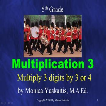 Common Core 5th - Multiplication 3 - Multiplying 3 Digits by 3 or 4 Digits
