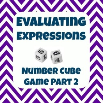 Common Core 6EE2 - Evaluating Expressions Number Cube Game Part 2
