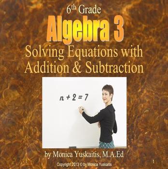 Common Core 6th - Algebra 3 - Solving Equations w Addition