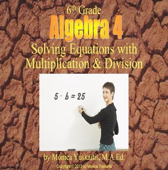 Common Core 6th - Algebra 4 - Solving Equations w Multipli