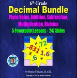 6th Grade Decimal Bundle - 5 Powerpoint Lessons - 247 Slides