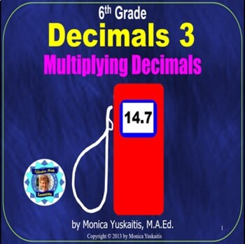 Common Core 6th - Decimals 3 - Multiplying Decimals