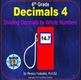 6th Grade Decimals 4 - Dividing Decimals by Whole Numbers Powerpoint Lesson