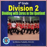 6th Grade Division 2 - Dividing with Zeros in the Quotient Powerpoint Lesson