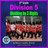 6th Grade Division 5 - Dividing by 3 Digits Powerpoint Lesson