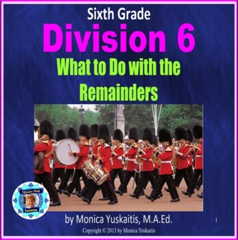 Common Core 6th - Division 6 - Remainders and Determining the Quotient