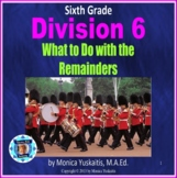 6th Grade Division 6 - Remainders and Determining the Quot