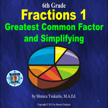 Common Core 6th - Fractions 1 - Greatest Common Factor & S