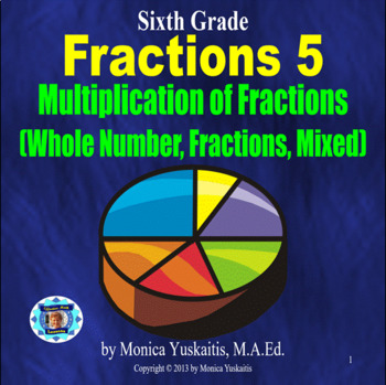 Common Core 6th - Fractions 5 - Multiplying Fractions (Who