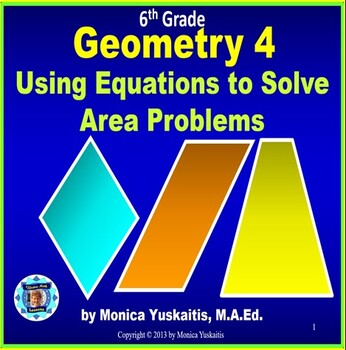 Common Core 6th - Geometry 4 - Using Equations to Solve Area Problems