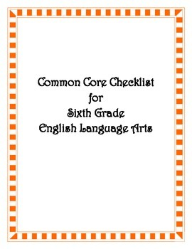 Common Core: 6th Grade ELA Checklist