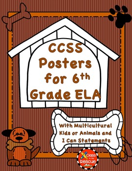 Common Core 6th Grade ELA Posters Kids and Animals with I