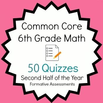 Common Core - 6th Grade Math Quiz Pack - 50 Quizzes Second Half Bundle