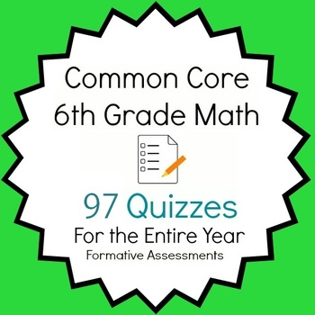 Common Core - 6th Grade Math Quiz Bundle - 97 Quizzes Entire Year Bundle