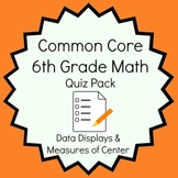 Common Core - 6th Grade Math Quiz Pack - Data Displays and Measures of Center